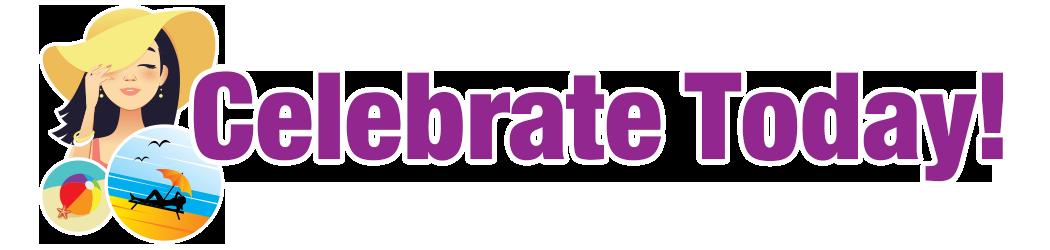 Celebrate Today!